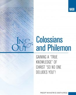 Image of cover for Colossians and Philemon In & Out - Gaining a True Knowledge of Christ So No One deludes You!