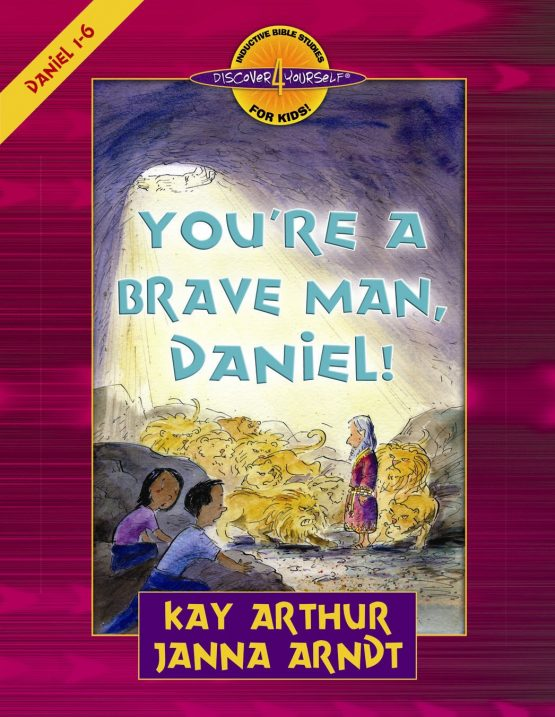 Image of cover for You're a Brave Man, Daniel ! (Daniel 1-6) - Student Workbook
