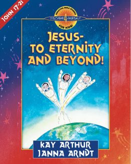 Image of cover for Jesus - To Eternity and Beyond ! (John 17-21) - Student Workbook