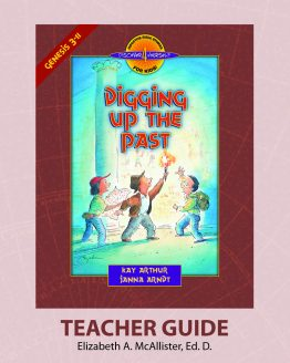 Image of cover for Digging Up the Past (Genesis 3 - 11) - Teacher Guide
