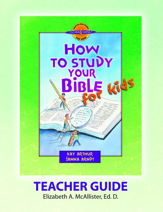 Image of cover for How to Study Your Bible for Kids - Teacher Guide