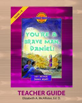 Image of cover for You're a Brave Man, Daniel! (Daniel 1 - 6) - Teacher Guide
