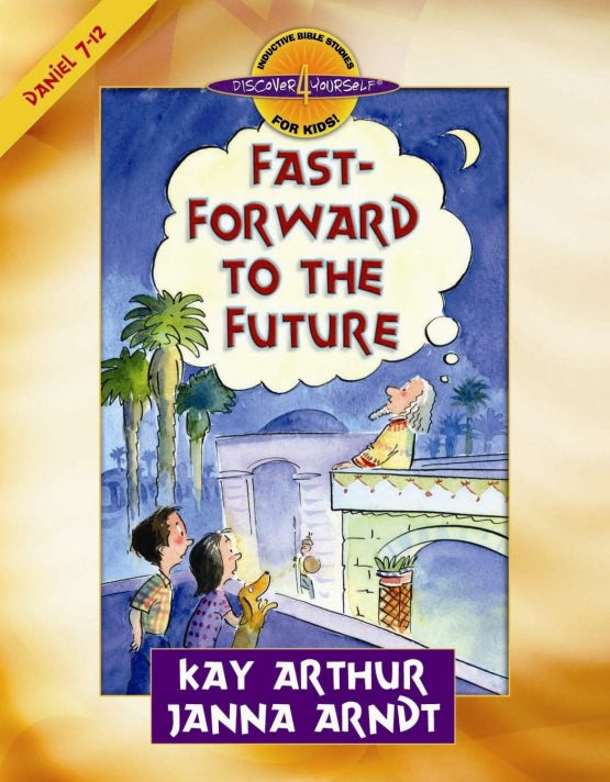 Image of cover for Fast-Forward to the Future (Daniel 7-12) - Student Workbook
