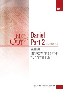 Image of cover for Daniel Part 2 ESV In & Out - Gaining Understanding of the Time of the End (Chapters 7-12)