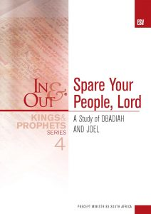 Image of cover for Kings & Prophets 4 ESV In & Out - Spare Your People, Lord (Joel / Obadiah)