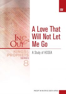 Image of cover for Kings & Prophets 8 ESV In & Out - A Love That Will Not Let Me Go : A Study on Hosea