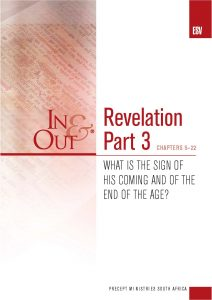 Image of cover for Revelation Part 3 ESV In & Out - What is the Sign of His Coming and of the End of the Age? (Chapters 5-22)