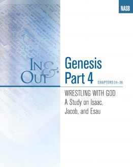 Image of cover for Genesis Part 4 In & Out - Wrestling with God - A Study on Isaac, Jacob and Esau (Chapters 24-26)