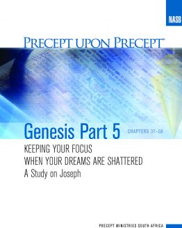 Image of cover for Genesis Part 5 PUP - Keeping your focus when your dreams are shattered (Chapters 37 - 50: Joseph)