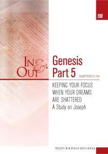 Image of cover for Genesis Part 5 ESV In & Out - Keeping Your Focus When Your Dreams Are Shattered - A Study on Joseph (Chapters 37-50)
