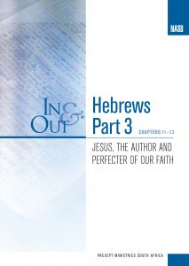 Image of cover for Hebrews Part 3 In & Out - Jesus, the Author and Perfecter of Our Faith (Chapters 11-13)