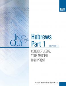 Image of cover for Hebrews Part 1 In & Out - Consider Jesus, Your Merciful High Priest (Chapters 1-4)