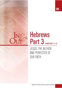 Image of cover for Hebrews Part 3 ESV In & Out - Jesus, the Author and Perfecter of Our Faith (Chapters 11-13)