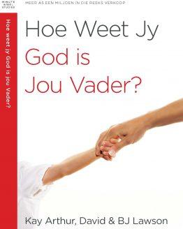 Hoe Weet Jy God is Jou Vader?