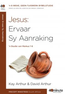 Jesus : Ervaar Sy Aanraking (Markus 1-6)