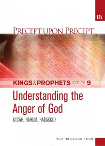 Image of cover for Kings and Prophets Part 9 ESV PUP - Understanding the Anger of God (Micah \ Nahum \ Habakkuk)