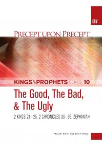 Image of cover for Kings and Prophets Part 10 ESV PUP - The Good, the Bad, and the Ugly (2 Kings 21-25 \ 2 Chr 33-36 \ Zeph)