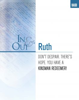 Image of cover for Kinsman Redeemer (Ruth) In & Out - Don't Despair. There's Hope. You Have a Kinsman Redeemer!