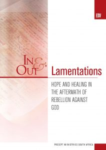 Image of cover for Lamentations ESV In & Out - Hope and Healing in the Aftermath of Rebellion Against God