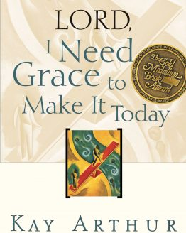 Image of cover for Lord, I Need Grace to Make It Today