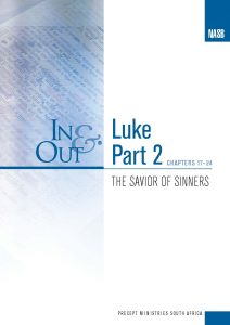 Image of cover for Luke Part 2 In & Out - The Savior of Sinners Chapters 17-24)