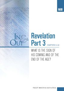 Image of cover for Revelation Part 3 In & Out - What is the Sign of His coming and of the End of the Age? (Chapters 5-22)