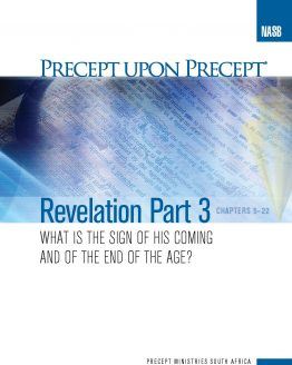 Image of cover for Revelation Part 3 PUP - What is the Sign of His Coming and of the End of the Age? (Chapters 5-22)