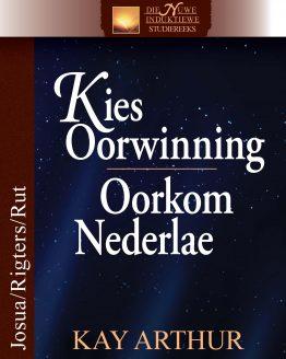 Beeld van die omslag vir die boek Kies Oorwinning, Oorkom Nederlae (Josua/Rigters/Rut)