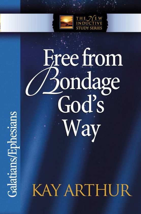 Image of cover for Free From Bondage God's Way (Galatians\Ephesians)