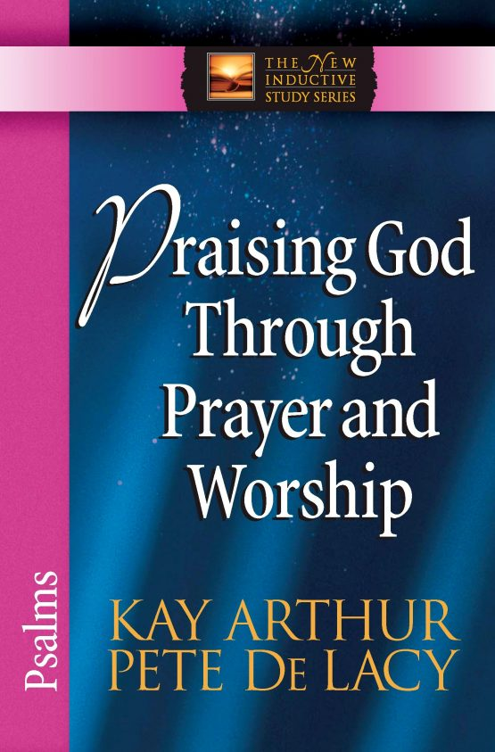 Image of cover for Praising God Through Prayer and Worship (Psalms)
