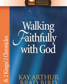 Image of cover for Walking Faithfully with God (1&2 Kings; 2 Chronicles)