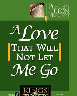 Image of cover for Kings and Prophets 8 PUP - A Love That Will Not Let Me Go: A Study on Hosea