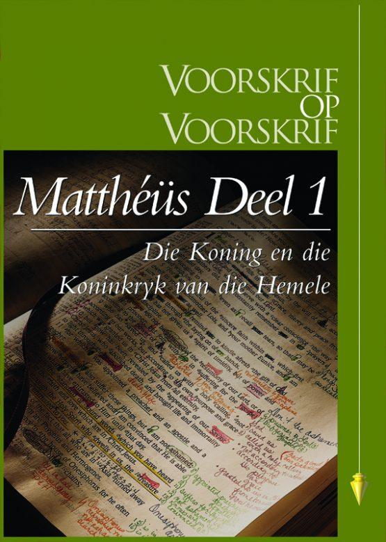 Beeld van die omslag vir die VOV Matthéüs Deel 1 - Die Koning en die Koningkryk van die Hemele (Hoofstuk 1-13)