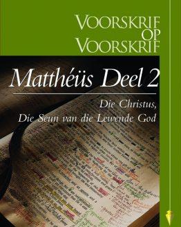Beeld van die omslag vir die VOV Matthéüs Deel 2 - Die Christus, Die Seun van die Lewende God (Hoofstuk 14-28)