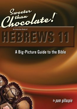Image of cover for Sweeter than Chocolate: Hebrews 11