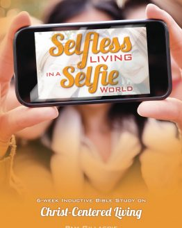 Image of cover for Selfless Living in a Selfie World